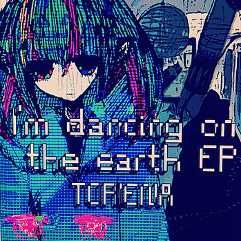 「I'm dancing on the earth EP」